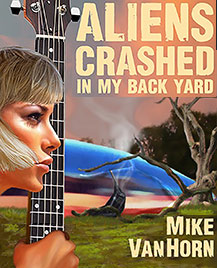 Book: Aliens Crashed in My Backyard